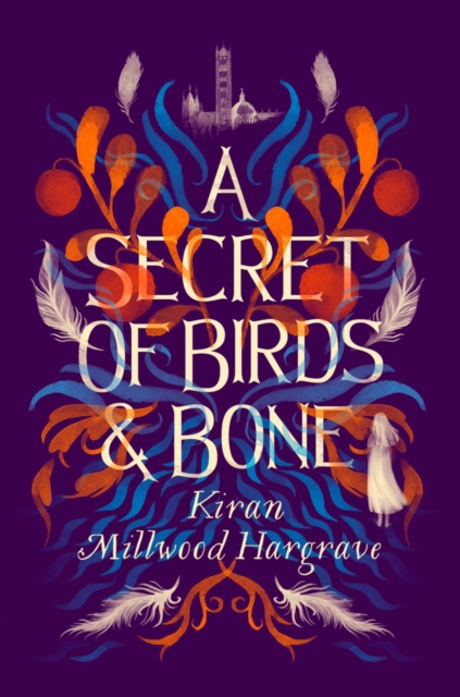 A Secret of Birds and Bone by Kiran Millwood Hargrave | 9781911077947