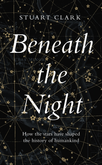 Beneath the Night by Stuart Clark