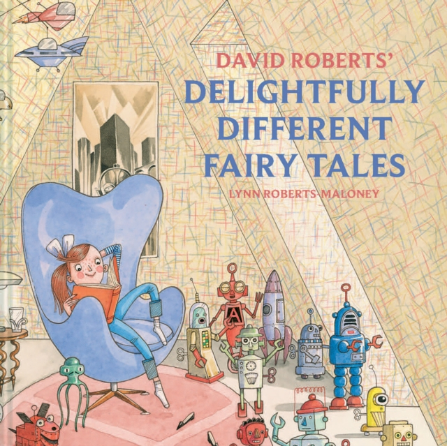 David Roberts' Delightfully Different Fairytales by Lynn Roberts, David Roberts | 9781843654759