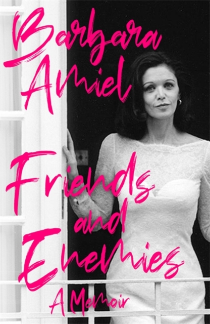 Friends and Enemies by Barbara Amiel | 9781472134219
