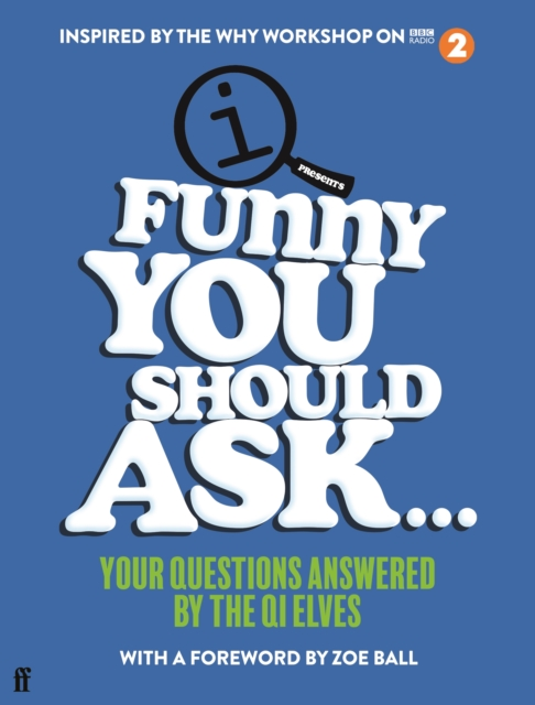 Funny You Should Ask… by QI Elves