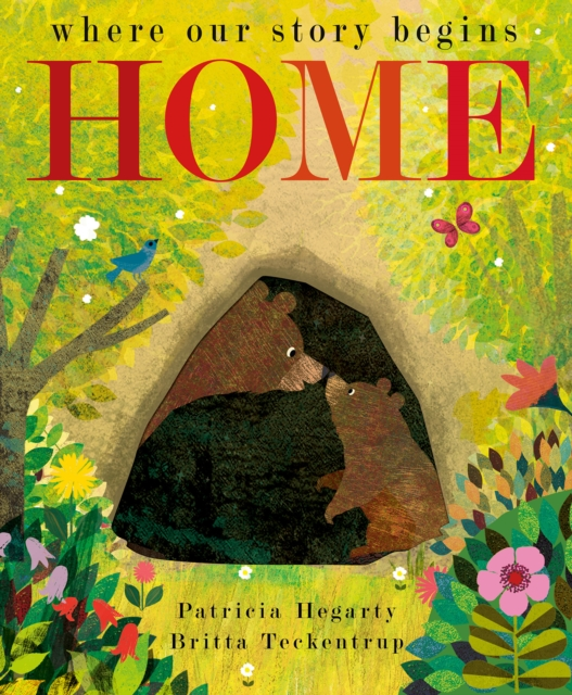 Home by Britta Teckentrup and Patricia Hegarty
