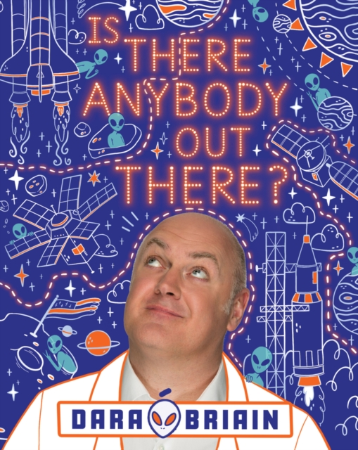 Is There Anybody Out There? by Dara O Briain