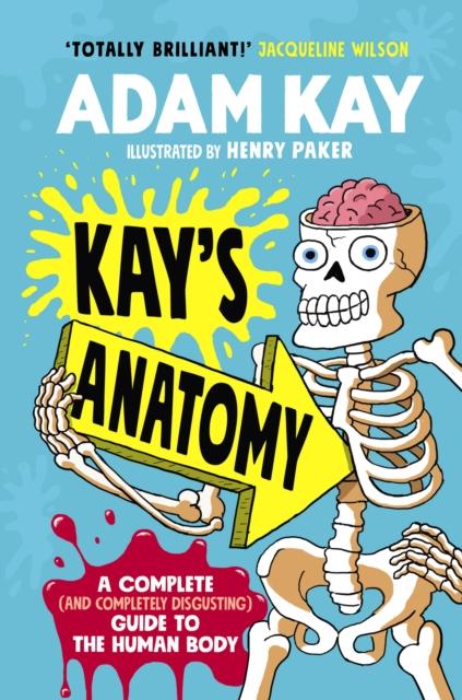 Kay's Anatomy by Adam Kay, Henry Paker | 9780241452912