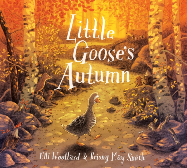 Little Goose's Autumn by Elli Woollard, Briony May Smith | 9781509807970