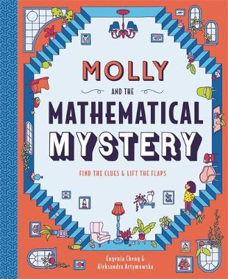 Molly and the Mathematical Mystery by Eugenia Cheng, Aleksandra Artymowska | 9781787415683