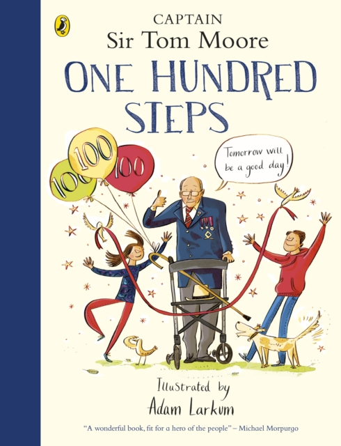 One Hundred Steps: The Story of Captain Sir Tom Moore by Captain Tom Moore, Adam Larkum | 9780241486764