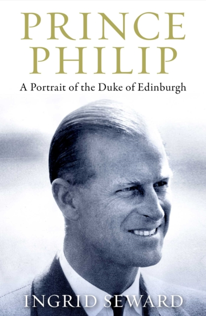 Prince Philip Revealed: A Man of His Century by Ingrid Seward