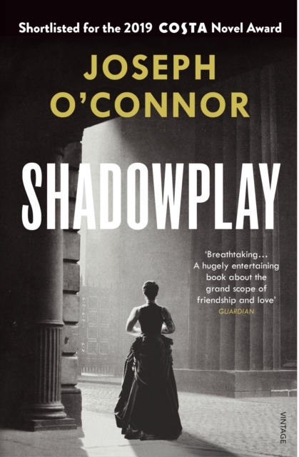 Shadowplay by Joseph O'Connor | 9781784709150