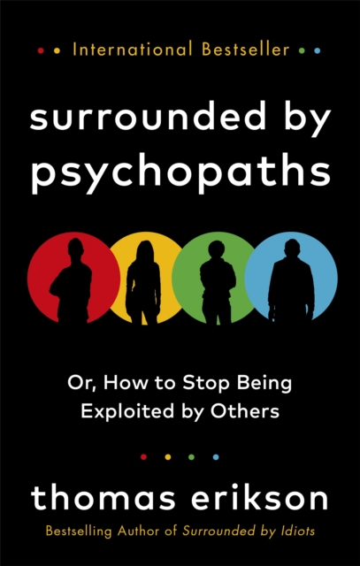 Surrounded by Psychopaths by Thomas Erikson | 9781785043321