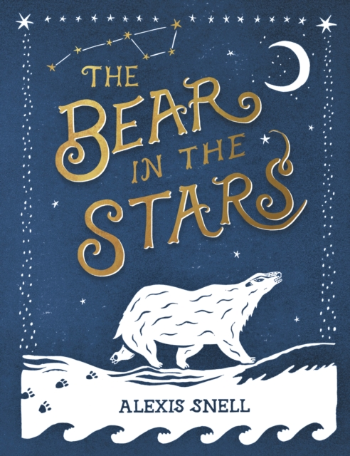 The Bear in the Stars by Alexis Snell | 9780241441909