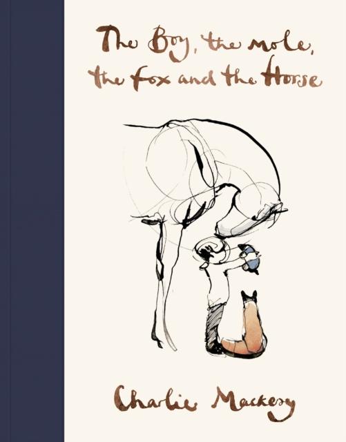 The Boy, the Mole, the Fox and the Horse by Charlie Mackesy | 9781529105100