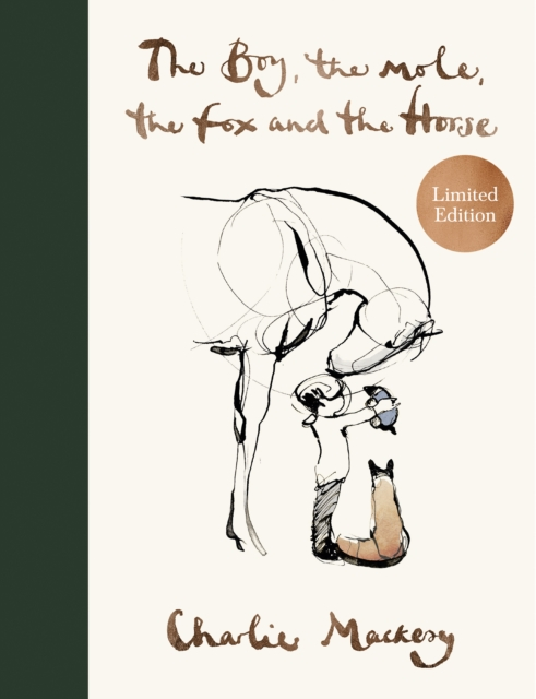 The Boy, the Mole, the Fox and the Horse (Limited Edition) by Charlie Mackesy | 9781529109443