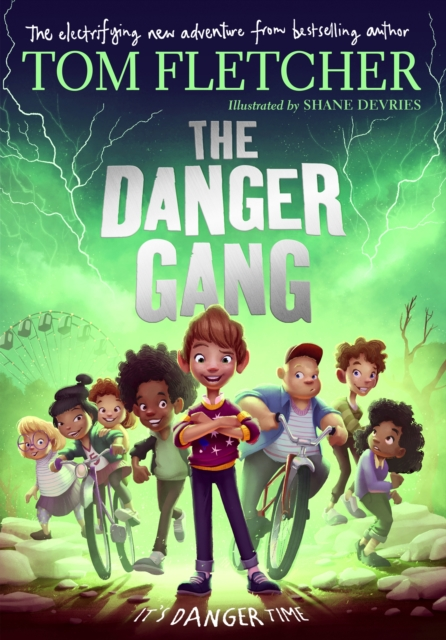 The Danger Gang by Tom Fletcher, Shane Devries