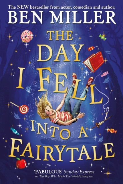 The Day I Fell into a Fairytale by Ben Miller, Daniela Jaglenka Terrazzini | 9781471192432