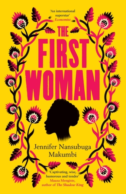 The First Woman by Jennifer Nansubuga Makumbi | 9781786077882
