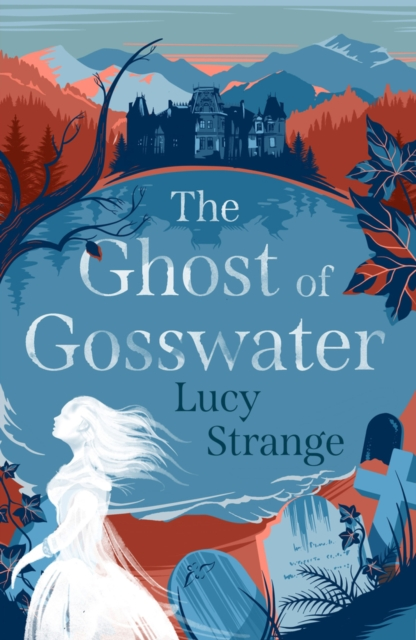 The Ghost of Gosswater by Lucy Strange | 9781911077848