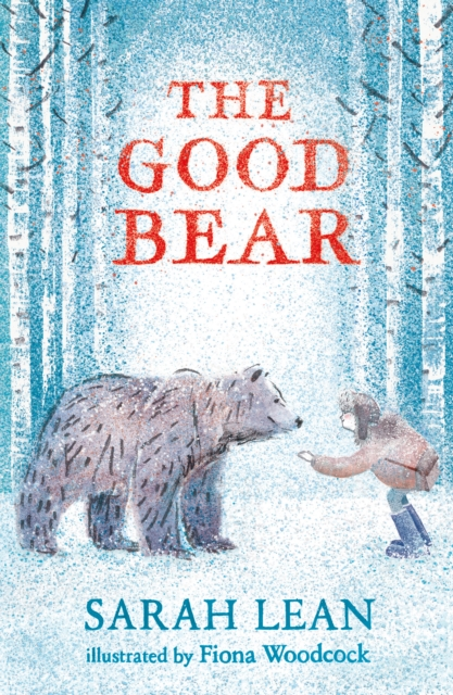 The Good Bear by Sarah Lean, Fiona Woodcock