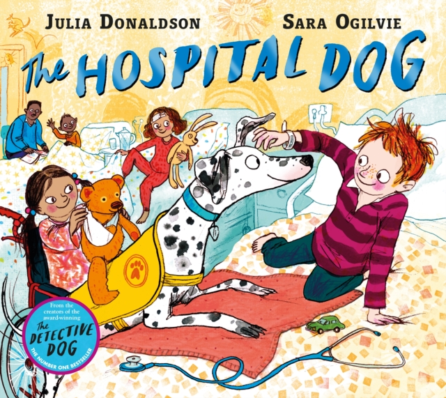 The Hospital Dog by Julia Donaldson, Sara Ogilvie