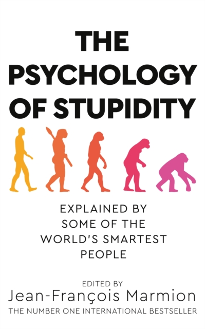 The Psychology of Stupidity by Jean-Francois Marmion | 9781529053838