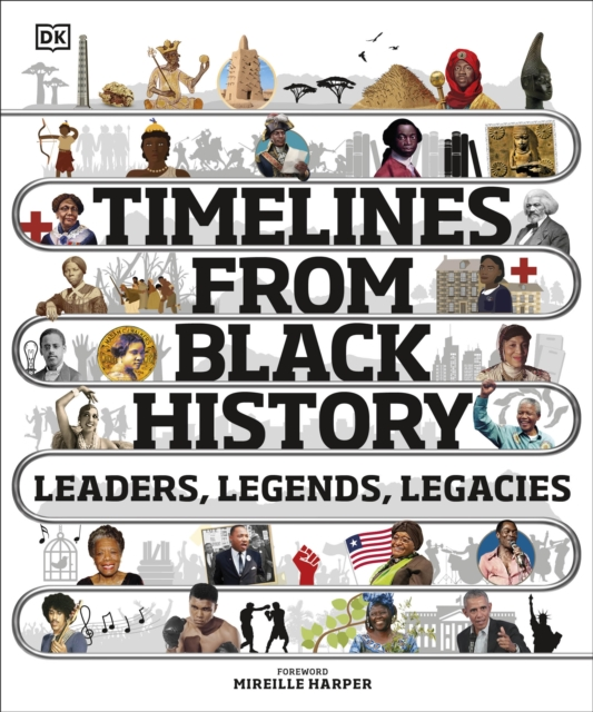 Timelines from Black History: Leaders, Legends, Legacies by DK | 9780241503614
