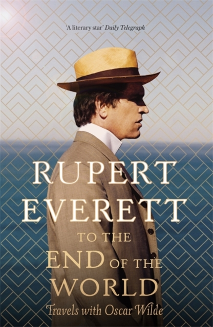 To the End of the World by Rupert Everett | 9781408705117