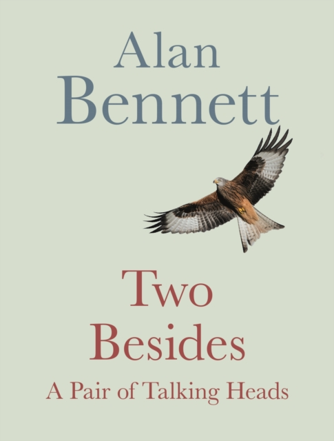 Two Besides: A Pair of Talking Heads by Alan Bennett | 9780571365852