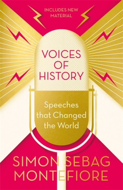 Voices of History: Speeches that Changed the World by Simon Sebag Montefiore | 9781474609937