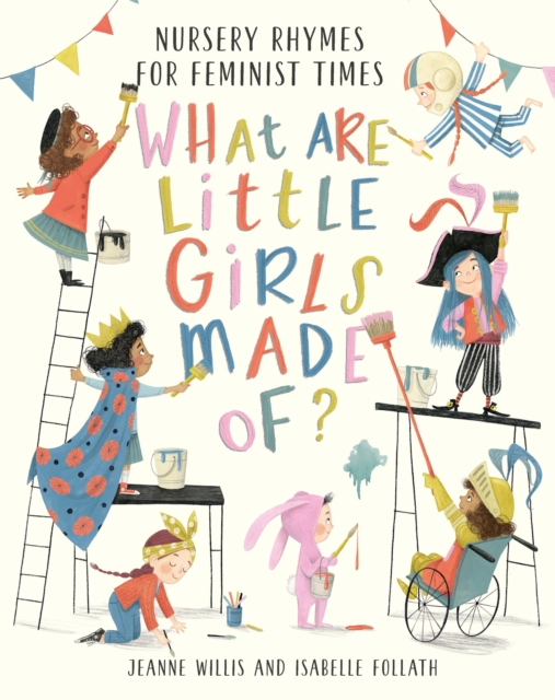 What Are Little Girls Made Of? by Jeanne Willis, Isabelle Follath