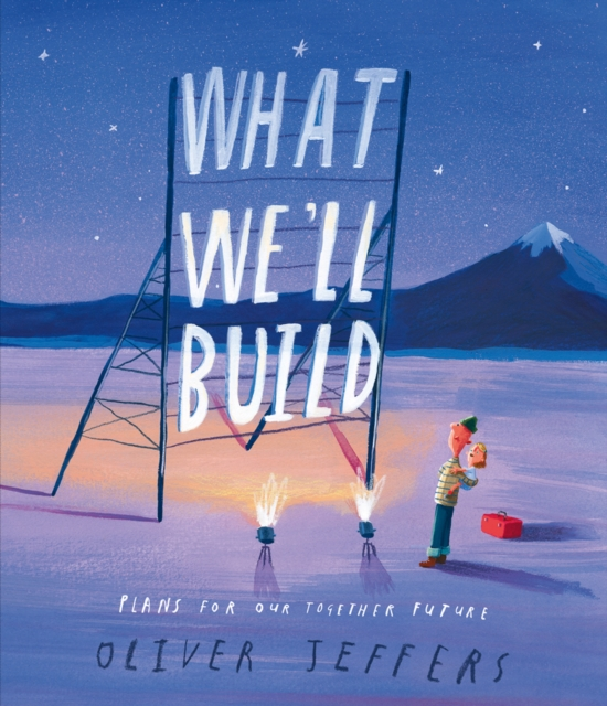 What We'll Build by Oliver Jeffers | 9780008382209