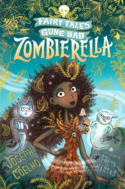 Zombierella by Joseph Coelho, Freya Hartas