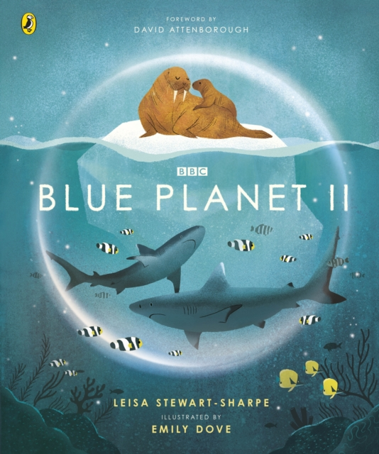 Blue Planet II by Leisa Stewart-Sharpe, Emily Dove | 9781405946582