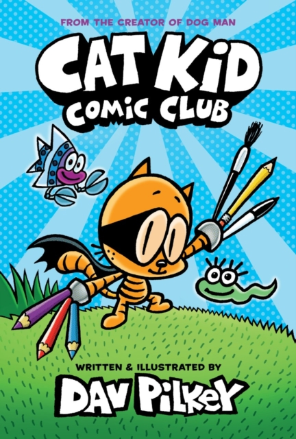 Cat Kid Comic Club by Dav Pilkey | 9781338712766