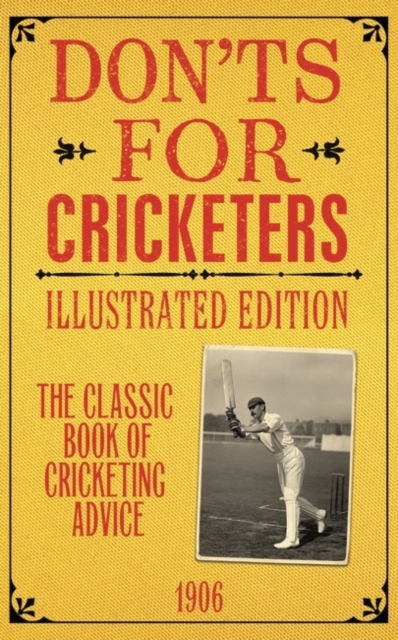Don'ts for Cricketers by Foreword by Derek Pringle