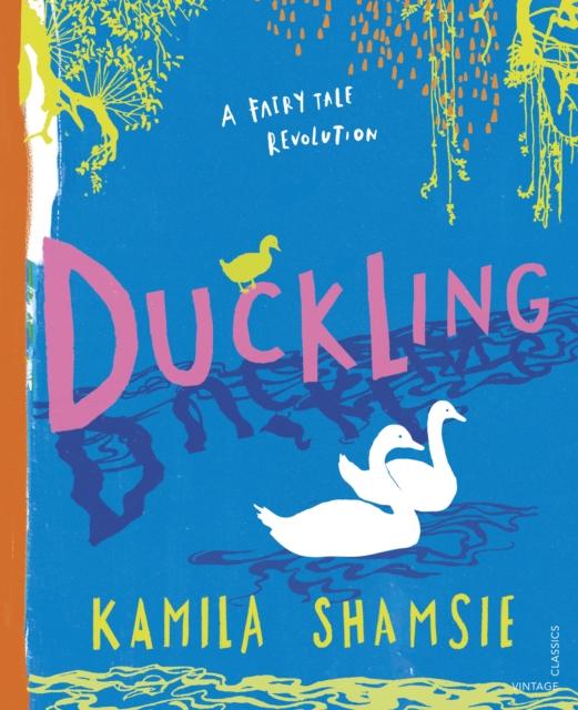 Duckling: A Fairy Tale Revolution by Kamila Shamsie