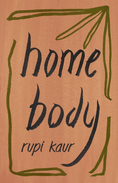 Home Body by Rupi Kaur | 9781471196720