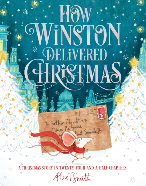 How Winston Delivered Christmas by Alex T. Smith | 9781529010862