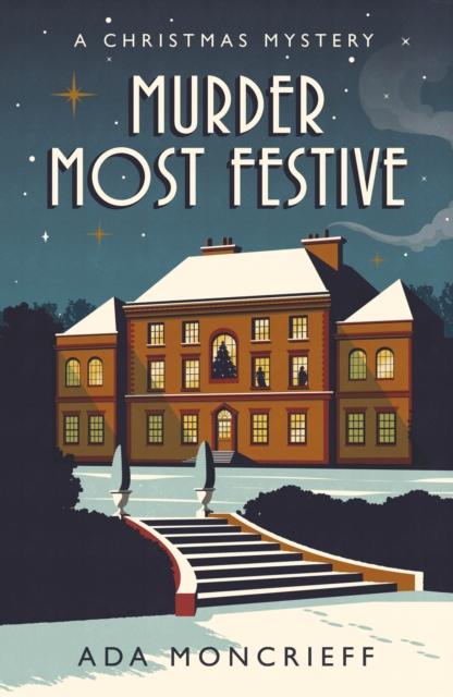 Murder Most Festive by Ada Moncrieff | 9781529113297