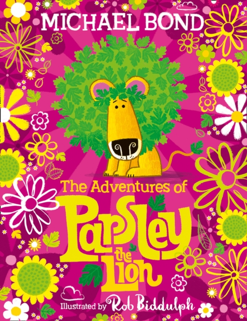 The Adventures of Parsley the Lion by Michael Bond, Rob Biddulph | 9780007982974