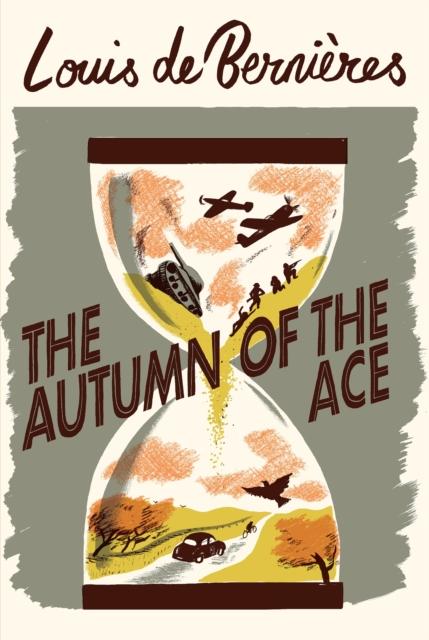The Autumn of the Ace by Louis de Bernieres