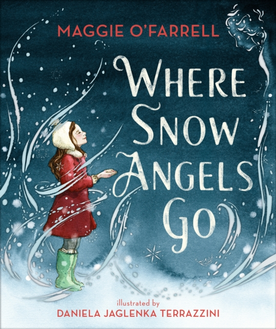 Where Snow Angels Go by Maggie O'Farrell, Daniela Jaglenka Terrazzini | 9781406391992