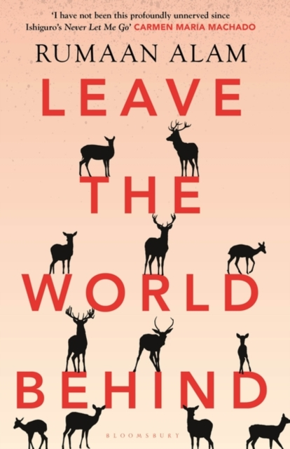 Leave the World Behind by Rumaan Alam | 9781526633088