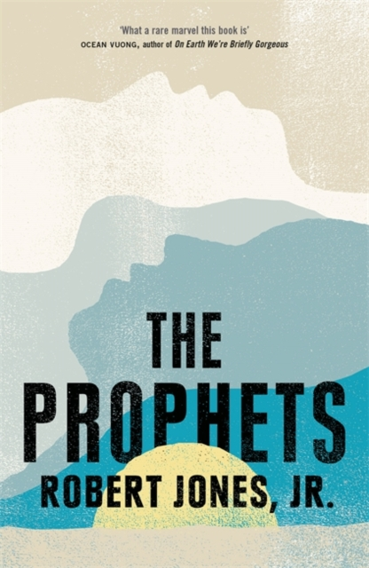 The Prophets by Robert Jones Jr. | 9781529405705