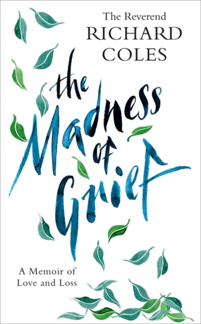 The Madness of Grief by The Reverend Richard Coles | 9781474619622
