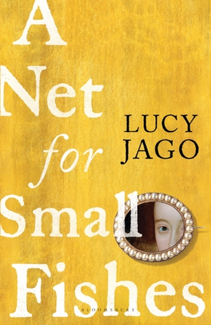 A Net for Small Fishes by Lucy Jago | 9781526616623