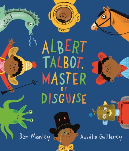 Albert Talbot: Master of Disguise by Ben Manley | 9781509882250
