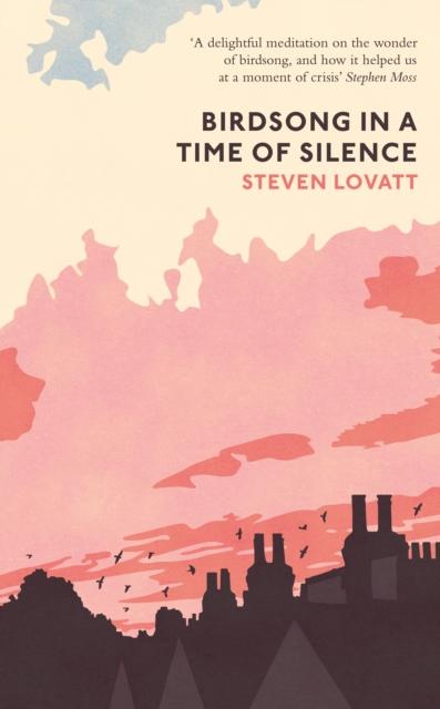 Birdsong in a Time of Silence by Steven Lovatt | 9780241493007