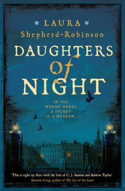 Daughters of Night by Laura Shepherd-Robinson | 9781509880829