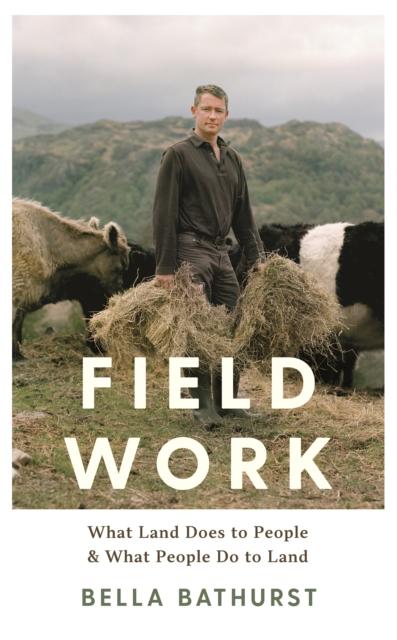 Field Work by Bella Bathurst