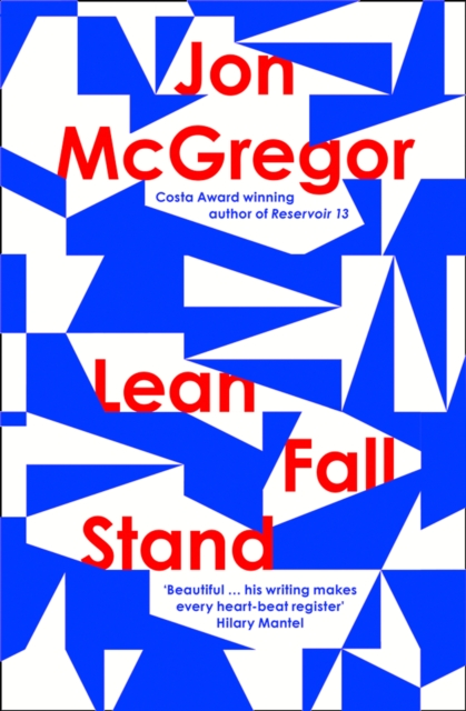 Lean Fall Stand by Jon McGregor | 9780008204907
